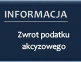 Na granatowym tle napis: Informacja. Zwrot podatku akcyzowego